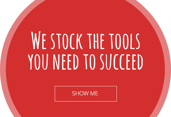 We stock the tools you need to succeed